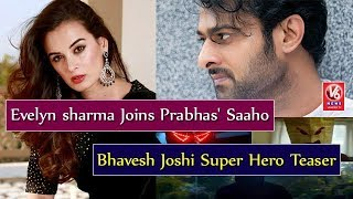 Evelyn sharma Joins Prabhas' Saaho | Bhavesh Joshi Super Hero Teaser  Film News