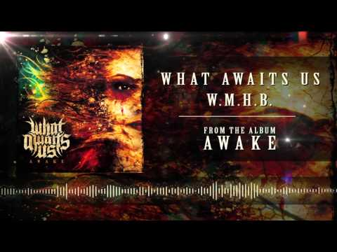 What Awaits Us - Wmhb