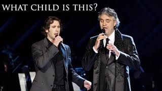 Andrea Bocelli And Josh Groban What Child Is This B4ggio Edit