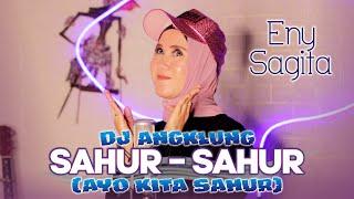 Download lagu ENY SAGITA - DJ ANGKLUNG SAHUR - SAHUR (AYO KITA SAHUR)