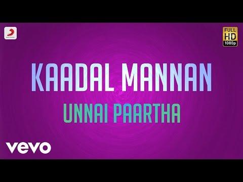 Kaadal Mannan - Unnai Paartha Lyric | Bharadwaj | Ajith