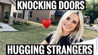 KNOCKING DOORS   HUGGING STRANGERS
