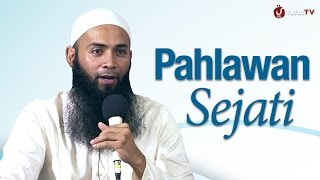 Kajian Islam: Pahlawan Sejati - Ustadz Dr Syafiq Riza Basalamah, MA