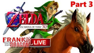 The Legend of Zelda: Ocarina of Time | 3DS | Live Game-Play | Part 3