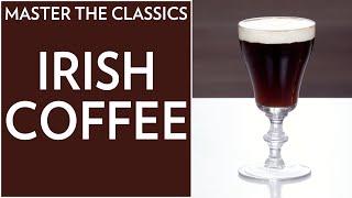 Master the Classics: Irish Coffee - National Irish Coffee Day