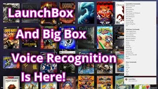 LaunchBox and Big Box Voice Recognition is Here!