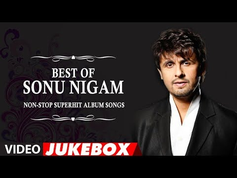 Best Of Sonu Nigam | Non-stop Superhit Album Songs video
