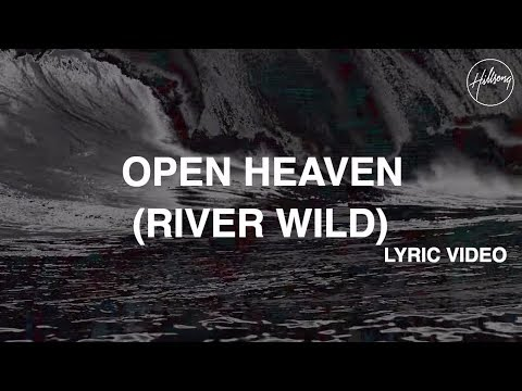 Hillsongs - Open Heaven River Wild