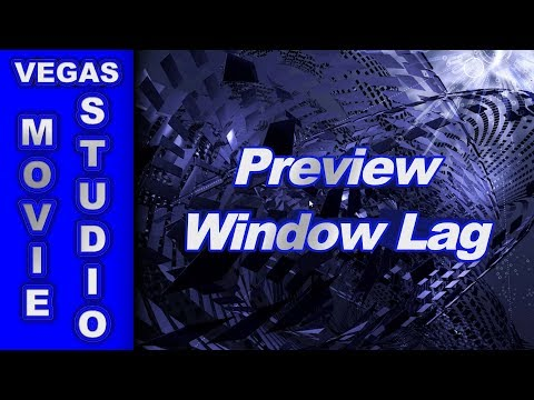 Why does my Preview Window Lag in Sony Vegas Pro & Vegas Movie Studio HD Platinum ?
