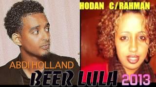 Abdi Holland iyo Hodan Abdirahman BEER LULA 2013