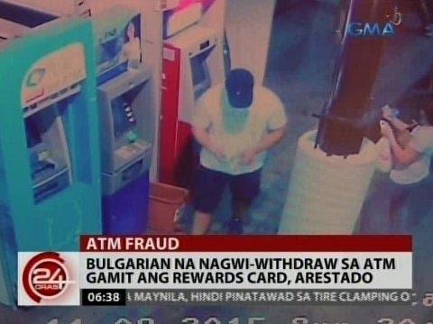 24Oras: Bulgarian na nagwi-withdraw sa ATM gamit ang rewards card, arestado