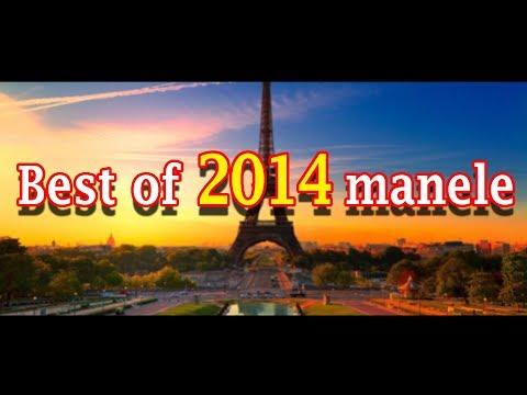 CELE MAI ASCULTATE MANELE 2014 [HITURILE ANULUI COLAJ]