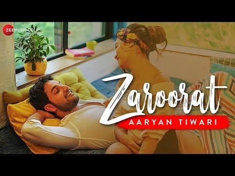 Zaroorat - Official Music Video | Aaryan Tiwari