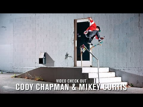 Video Check Out: Mikey Curtis x Cody Chapman