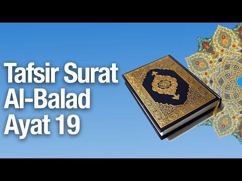 Kajian Tafsir Al Quran Surat Al-Balad #19: Tafsir Ayat 19 - Ustadz Abdullah Zaen, MA