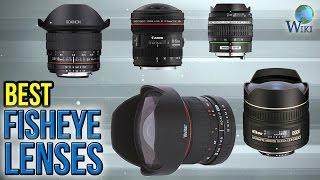 8 Best Fisheye Lenses 2017