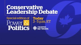 Conservative Leadership Debate: Power & Politics special edition