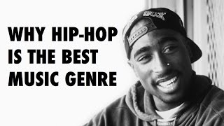 Why Hip-Hop Is Better Than Any Other Genre Of Music