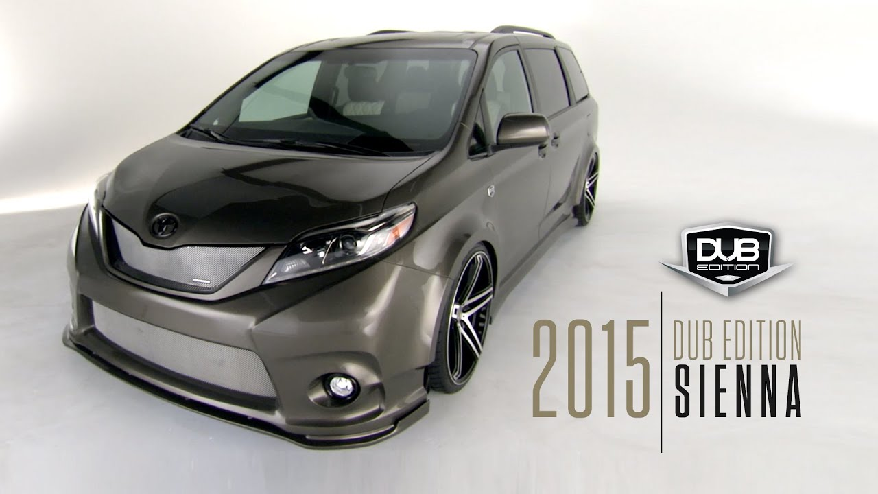 The 2015 Dub Edition Toyota Sienna Youtube