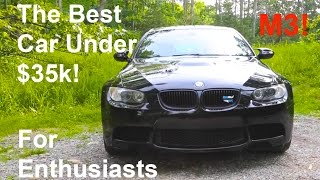 Why The E92 BMW M3 Is the Best Car Under $35,000 For Enthusiasts!
