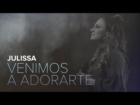 JULISSA | Venimos A Adorarte  [ Live ]