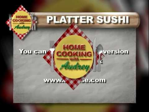 Home Cooking with Audrey: Recipe for Sushi with Heather Nekoba