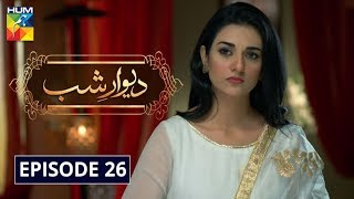 Deewar e Shab Episode 26 HUM TV Drama 7 December 2019