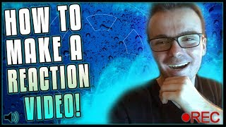 How To Make A Reaction Video for FREE! (SIMPLE & EASY)