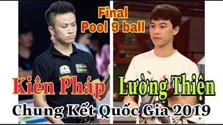 Chung Kết : Kiên Pháp - Lường Thiện | Final Pool 9 Ball Vô Địch Quốc Gia Việt Nam 2019
