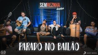 Parado no Bailão - MC L Da Vinte e MC Gury - Sem Reznha Acústico - Versão Pagode