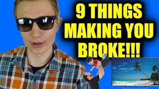 9 Things That Are Making You Broke