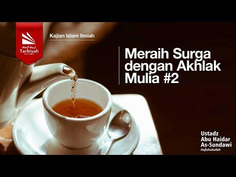 Kajian Serial Tematik MERAIH SURGA DENGAN AKHLAK MULIA | Ustadz Abu Haidar As Sundawy