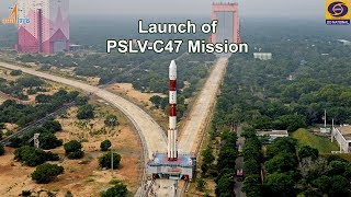 Launch of PSLV-C47 carrying CARTOSAT -3 Satellite  – from Satish Dhawan Space Centre, Sriharikota