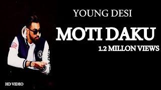 Young Desi  Moti Dakku (Full Video Song) Latest Rap Songs 2017