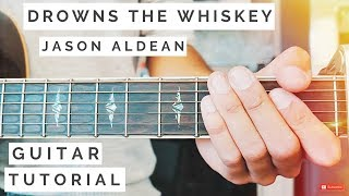 Download Drowns The Whiskey Jason Aldean Guitar Tutorial  Drowns The Whiskey Guitar  Guitar Lesson 533 MP3