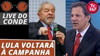 Live do Conde: Lula deve voltar à campanha