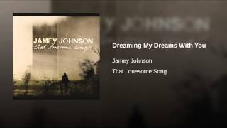 Jamey Johnson Dreaming My Dreams With You