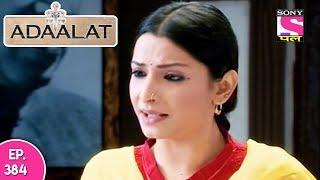 Adaalat - अदालत - Episode 383 - 12th October, 2017