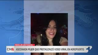 Asesinan a mujer que protagonizó video viral en aeropuerto de Medellín