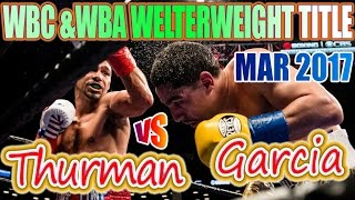 Danny Garcia vs Keith Thurman - Mar. 2017 - WBC & WBA World Welterweight Championship