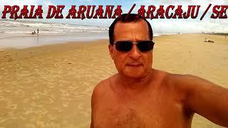 Viagem ao Nordeste 2019 (52° Parte) Praia Aruana, litoral de Praia de Aracaju na  Rod. José Sarney .
