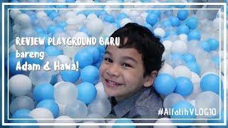 REVIEW PLAYGROUND BARU BARENG ADAM & HAWWA