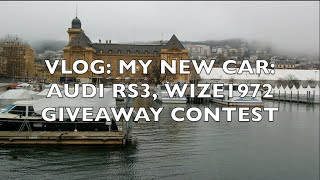 VLOG: My new car: Audi RS3, WiZe1972 giveaway contest