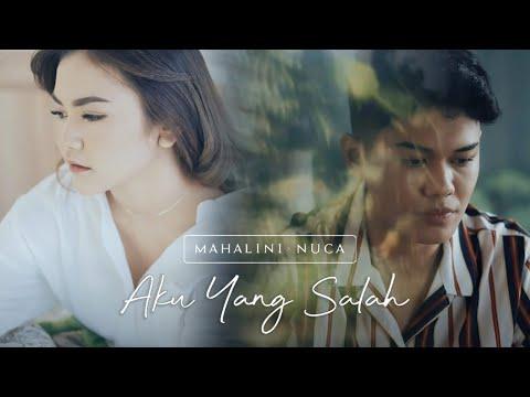 Download Lagu MAHALINI X NUCA - AKU YANG SALAH .mp3