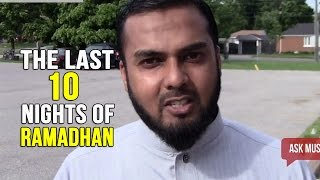 The Last 10 Nights of Ramadhan – Musleh Khan
