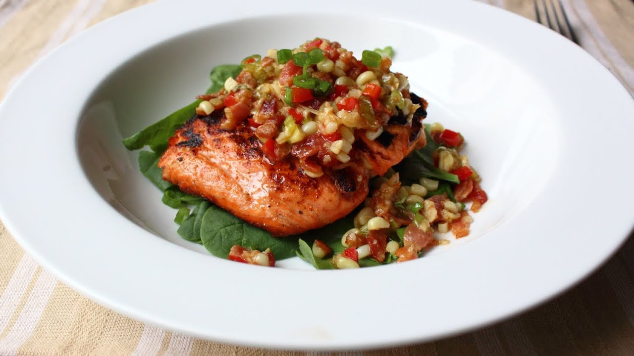Grilled Salmon with Bacon & Corn Relish - Salmon with Warm ...