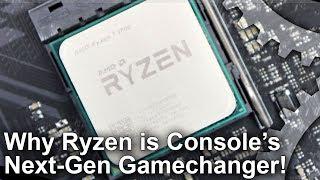 Why Next-Gen Consoles Need Ryzen CPU Technology!