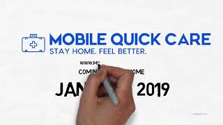 Mobile Quick Care   -    Stay Home. Feel Better.