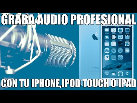 Graba audio profesional con tu iPhone,iPod Touch o iPad (Aplicacion)