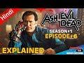 Ash Vs Evil Dead : Season 1 Episode 6 [Explained In Hindi]